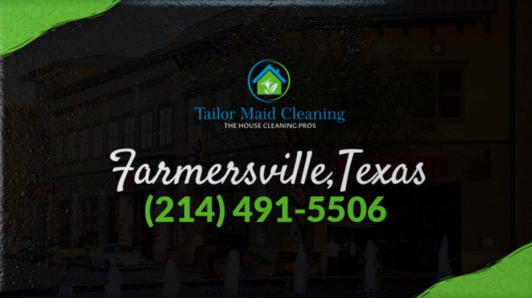 Farmersville House Cleaning and Maid Services | Tailor Maid